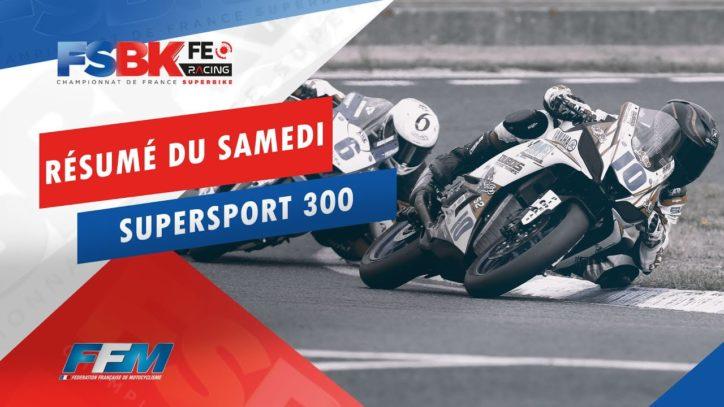 // RÉSUMÉ DU SAMEDI SUPERSPORT 300 //