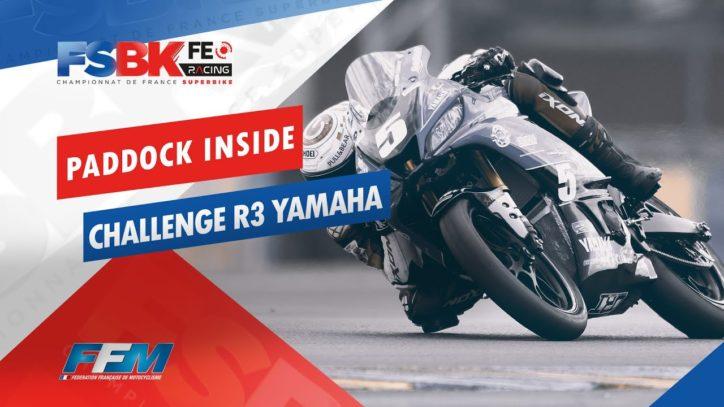 // PADDOCK INSIDE : CHALLENGE R3 YAMAHA //